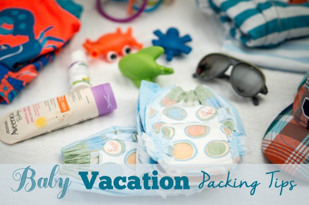 Baby Vacation Packing Tips