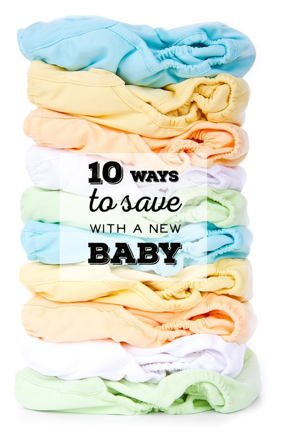 10 Ways to Save with a New Baby - Life is a Lullaby