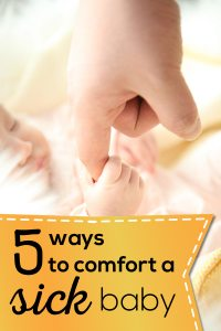 5 ways to comfort a sick baby